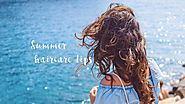 Are You Treating Your Hair Right? Essential Tips for Summer Hair Care - Curious Keeda