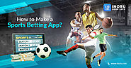 How To Make A Sports Betting App?