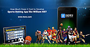 How Expensive is it to Develop a Sports Betting App like William Hill?