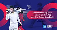 Are you looking for a Fantasy Cricket App meeting global standards?
