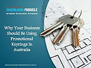 Why Your Business Should Be Using Promotional Keyrings in Australia