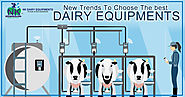 New Trends To Choose The best Dairy Equipments