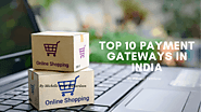 TOP 10: Payment Gateways in India [Updated 2020]