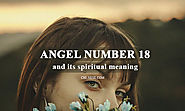 Angel Number 18 And Its Spiritual Meaning - What Does 18 Really Mean?