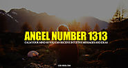 Angel Number 1313 And Its Deep Spiritual Meaning - 1313 Meaning in Numerology