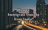 Ways to Immigrate to Canada from India