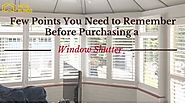 Few Points You Need to Remember Before Purchasing a Window Shutter