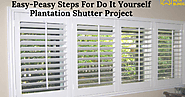Meta Blinds - Beautify Your Home.: Easy-Peasy Steps For Do It Yourself Plantation Shutter Project