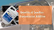 Know the Benefits of Gearbox Transmission Additive