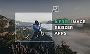 The Top 5 Free Image Resizer Apps That You Should Be Using Now