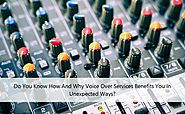 Do You Know How And Why Voice Over Services Benefits You In Unexpected Ways?