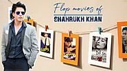SRK Flop movies list: Shahrukh Khan has had his share of flops at the box office