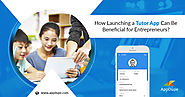 How Launching a Tutor App can be beneficial for Entrepreneurs?