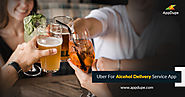 Uber For Alcohol Delivery Service App