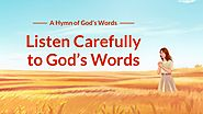 "2019 Christian Worship Song | ""Listen Carefully to God's Words"""