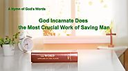 "2019 English Gospel Music Video | ""God Incarnate Does the Most Crucial Work of Saving Man"""