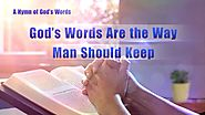 "2019 Gospel Worship Music With Lyrics | ""God's Words Are the Way Man Should Keep"""
