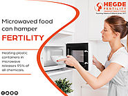 Microwaved food can hamper fertility