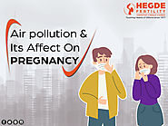 Air pollution and its affect on Pregnancy.