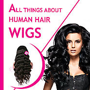 ALL THINGS ABOUT HUMAN HAIR WIGS