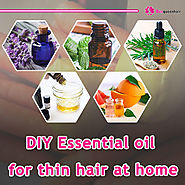 DIY Essential oil for thin hair at home • Beequeenhair Blog