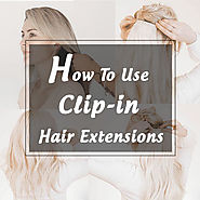 How to use clip in hair extensions • Beequeenhair Blog