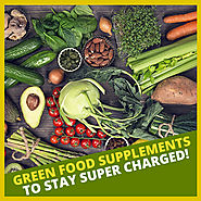 Try Green Food Supplements to Stay Super-Charged with natural ways