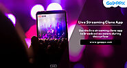 Use the live streaming clone app to broadcast occasions during this curfew - goappx