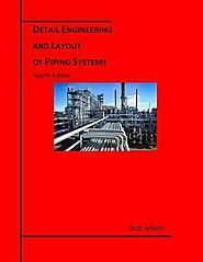 Detail Engineering and Layout of Piping Systems (4th Edition) : Bob Wilson : 9780666367594