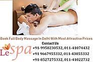 Book Body Massage In Delhi With Le Spa