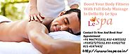 Get Best Body Massage For Decent Rest By Le Spa