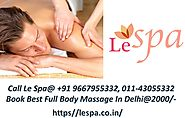 Call us @+919667955332, 011-43055332 And Book Full Body Massage In Delhi