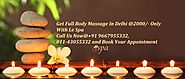 Calms Your Nervous System With Full Body Massage in Delhi Provided by Le Spa