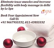 Body Massage In Jasola South Delhi By Le Spa