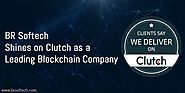 BR Softech Shines on Clutch as a Leading Blockchain Company in 2019 | BR Softech