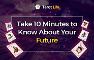Take 10 Minutes to Know About Your Future with Tarot Reading | Tarot Reading App