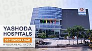 Yashoda Hospitals Secunderabad - Best hospital in Hyderabad, India