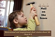 Motivational and inspirational short stories about life – Nail on the fence (Story # 2) | Invajy