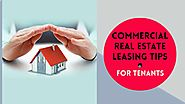 Commercial Real Estate Leasing Tips For Tenants