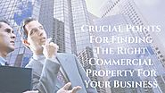 Crucial Points For Finding The Right Commercial Property For Your Business