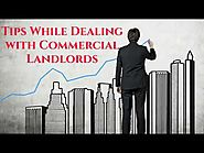 Tips While Dealing with Commercial Landlords