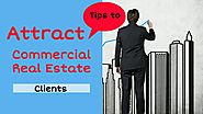 Tricks to Attract Commercial Real Estate Clients