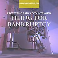 Protecting Bank Accounts When filing for Bankruptcy - advantagelegalgroup.com