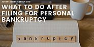 What to Do After Filing for Personal Bankruptcy - Advantage Legal Group