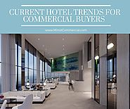 Current Hotel Trends for Commercial Buyers | Minot Commercial
