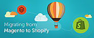 Magento to Shopify Migration Step by Step Guide