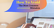 How To Avoid The Most Common eCommerce Mistakes?
