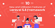 10 New and Utilitarian Features of Laravel 5.8 Framework