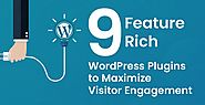 Top 9 Feature-Rich WordPress Plugins To Maximize Website Engagement