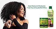 Best Natural Products That You Should Not Miss Out